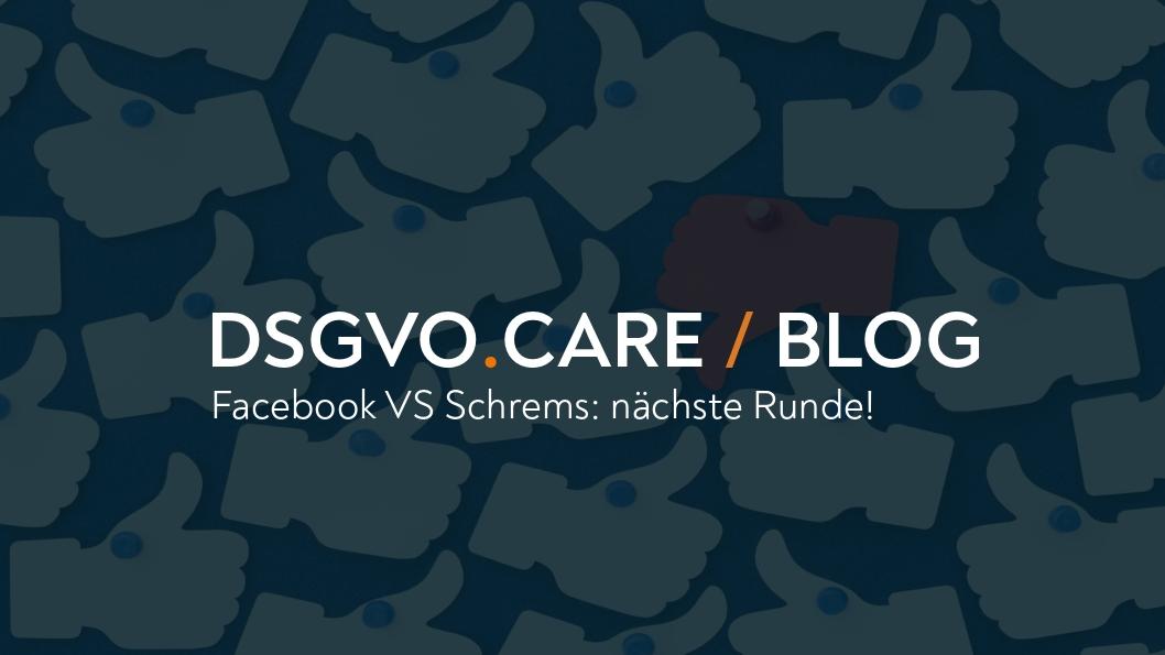 (AUT) Facebook VS Schrems: nächste Runde!