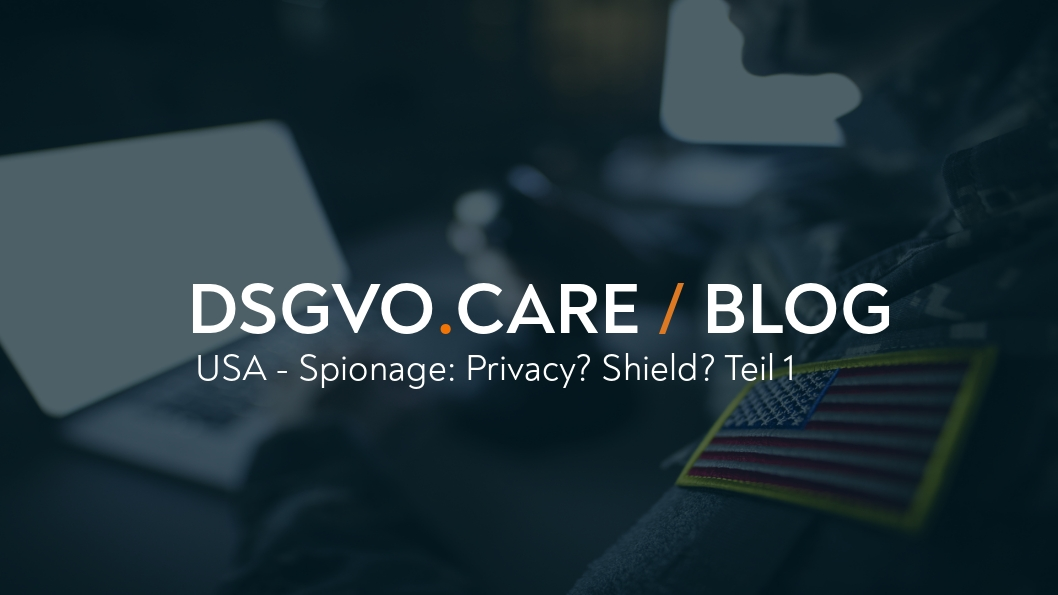 EuGH kippt Privacy Shield: was nun? (EU vs. USA Teil I)
